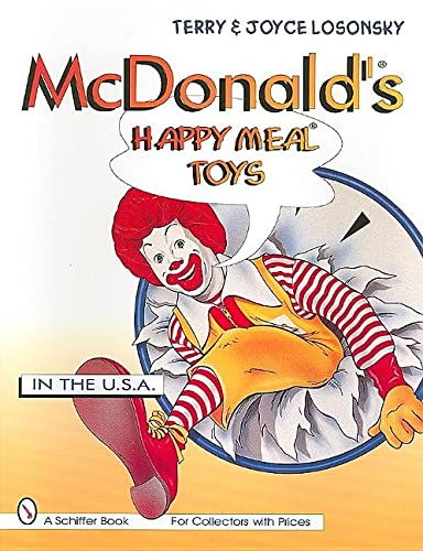 McDonald's Happy Meal Toys in the U.S.A. (Schiffer Book for Collectors With Prices): Losonsky,...