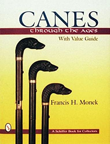 Canes Through the Ages: With Value Guide: Monek, Francis H.