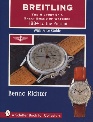 9780887408649: Breitling: The History of a Great Brand of Watches 1884 to the Present (A Schiffer Book for Collectors)