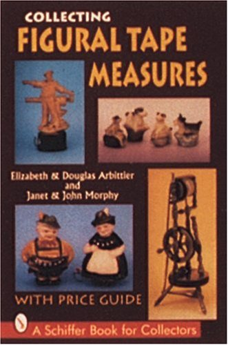 9780887408663: Collecting Figural Tape Measures: With Price Guide