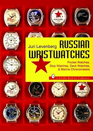 9780887408731: Russian Wristwatches: Pocket Watches, Stop Watches, Deck Watches & Marine Chronometers
