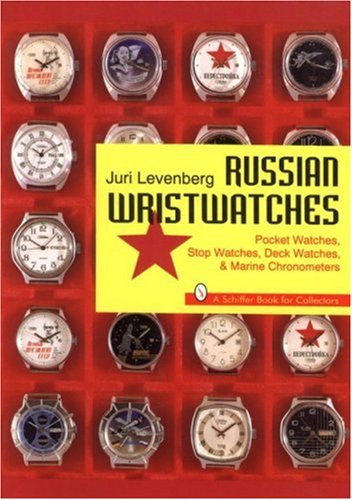 9780887408731: Russian Wristwatches: Pocket Watches, Stop Watches, Deck Watches & Marine Chronometers (A Schiffer Book for Collectors)