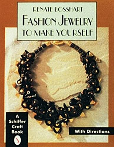 9780887408748: Fashion Jewelry to Make Yourself: Imaginative, Refined, Elegant With Instructions (A Schiffer Craft Book)