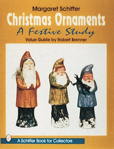 9780887408786: CHRISTMAS ORNAMENTS: A Festive Study (Schiffer Book for Collectors)