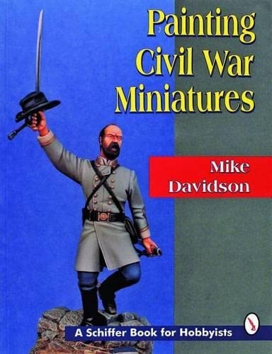 9780887408847: Painting Civil War Miniatures (Schiffer Book for Collectors)