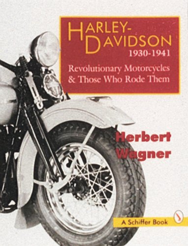 Harley-Davidson, 1930-1941 Revolutionary Motorcycles and Those Who Rode Them (Revolutionary ...