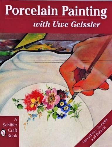 9780887408991: Porcelain Painting with Uwe Geissler (Schiffer Craft Book)