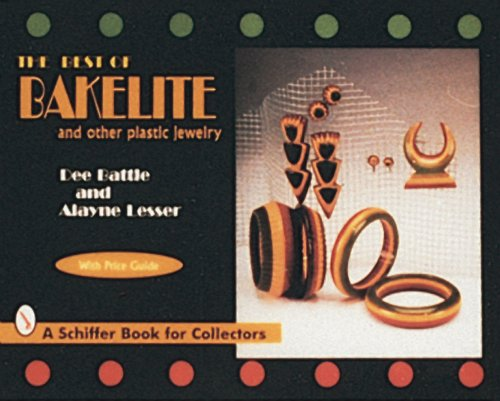 Best of Bakelite and Other Plastic Jewelry: Dee Battle