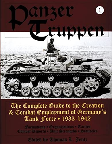 9780887409158: Panzertruppen: The Complete Guide to the Creation & Combat Employment of Germanys Tank Force 1933-1942 (Schiffer military history) (v. 1)