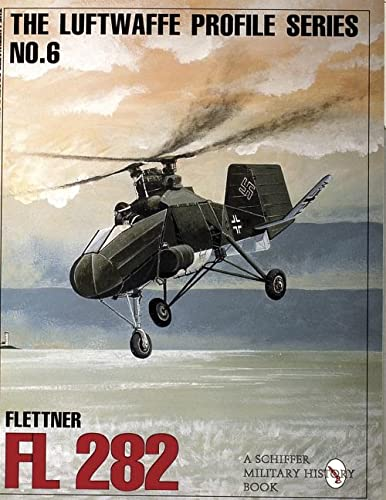 9780887409219: The Luftwaffe Profile Series, No. 6: Flettner FL 282 (Schiffer Military/Aviation History)
