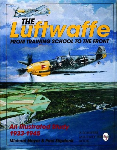 9780887409240: The Luftwaffe: From Training School to the Front - An Illustrated Study 1933-1945 (Schiffer military/aviation history)