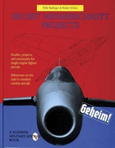 9780887409264: Secret Messerschmitt Projects: (Schiffer Military History Book)