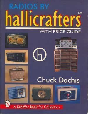 9780887409295: Radios by Hallicrafters: With Price Guide (Schiffer Book for Collectors)