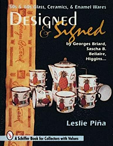Designed & Signed: '50S & '60s Glass,: Leslie A. Pina