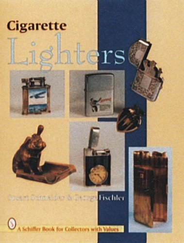 Cigarette Lighters (Schiffer Book for Collectors with Values): Stuart Schneider