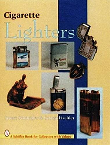 Cigarette Lighters (Schiffer Book for Collectors With Value Guide): Schneider, Stuart; Fischler, ...