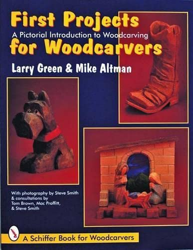 9780887409592: First Projects for Woodcarvers: A Pictorial Introduction to Woodcarving (Schiffer Book for Woodcarvers)