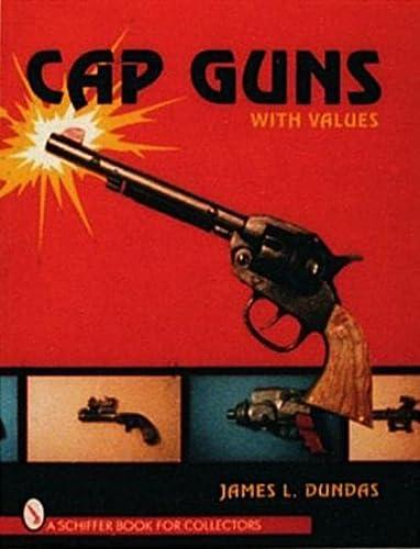 9780887409608: Cap Guns: With Values