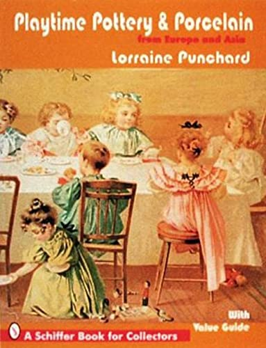 Playtime Pottery and Porcelain from Europe and Asia: Punchard