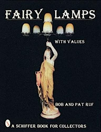 9780887409752: Fairy Lamps, Elegance in Candle Lighting (Schiffer Book for Collectors)