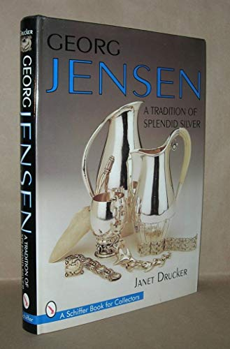 9780887409783: Georg Jensen: A Tradition of Splendid Silver (Schiffer Book for Collectors)