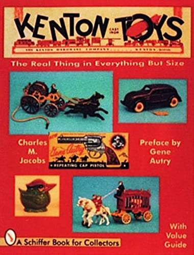 Kenton Cast Iron Toys: The Real Thing: Jacobs, Charles M.