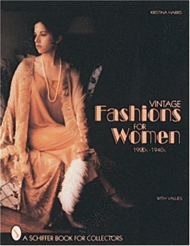 Vintage Fashions for Women 1920S-1940s: With Values: Kristina Harris