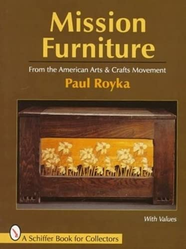 Mission Furniture: Furniture of the American Arts and Crafts Movement