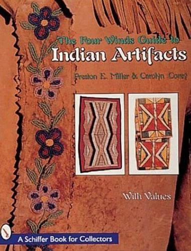 9780887409950: The Four Winds Guide to Indian Artifacts (A Schiffer Book for Collectors)