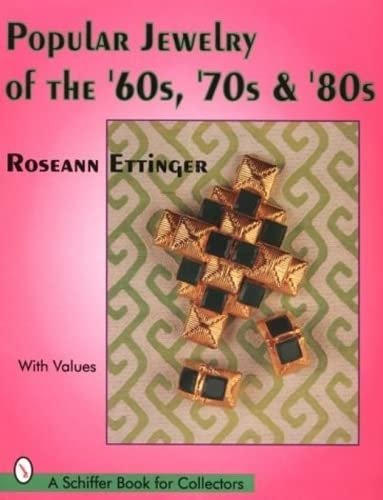 9780887409981: Popular Jewelry of the 60S, 70S, & 80s (A Schiffer Book for Collectors)