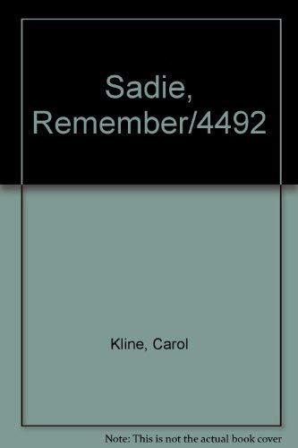 9780887419232: Sadie, Remember/4492