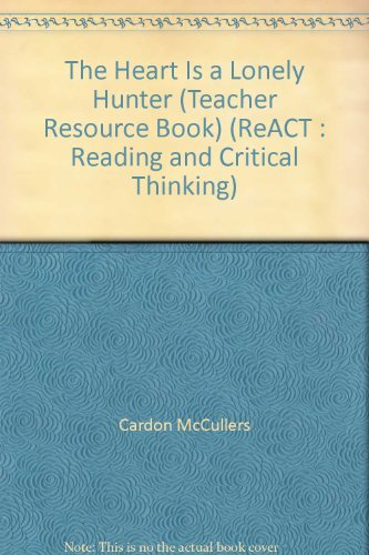9780887419768: The Heart Is a Lonely Hunter (Teacher Resource Book) (ReACT : Reading and Critical Thinking)