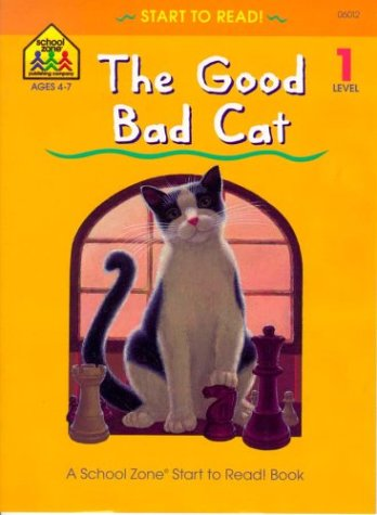 9780887430121: The Good Bad Cat (A School Zone Start to Read! Book, Level 1)