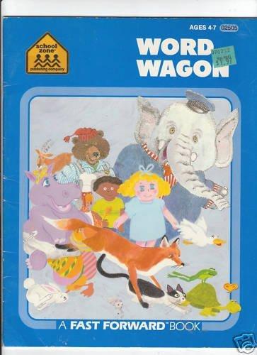 Word Wagon (Fast Forward Enrichment Series): Barbara Gregorich; Editor-Joan
