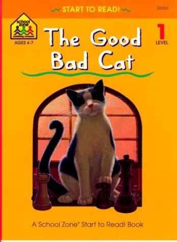 9780887434105: The Good Bad Cat (School Zone Start to Read Book. Level 1)