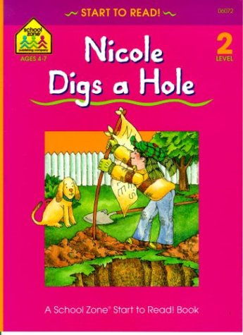 9780887434204: Nicole Digs a Hole (Start to Read! Trade Edition Series)