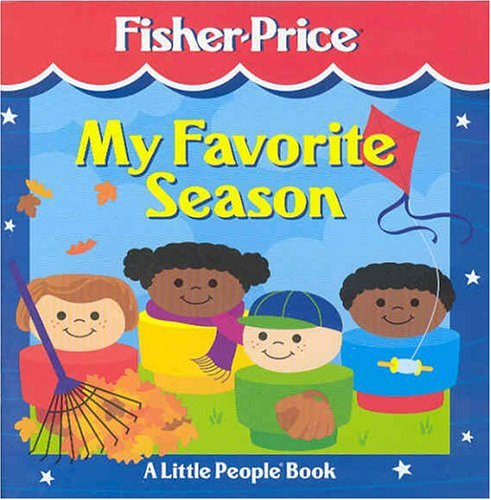 My Favorite Season (Fisher-Price Little People Storybooks) (088743438X) by Kathryn Wheeler