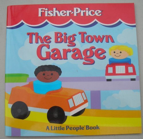 Big Town Garage: A Little People Book (Fisher-Price Little People Storybooks): Trumbull, Peter
