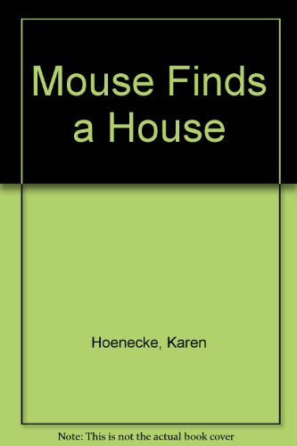 9780887436536: Mouse Finds a House