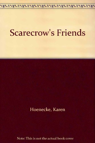 9780887436550: Scarecrow's Friends