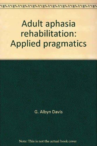 9780887441950: Adult aphasia rehabilitation: Applied pragmatics