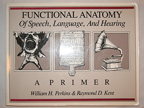 9780887442018: Functional anatomy of speech, language and hearing: A primer