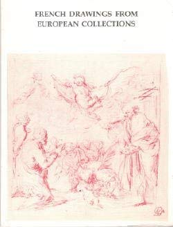 French Drawings from European Collections The Former: compiled and Annotated
