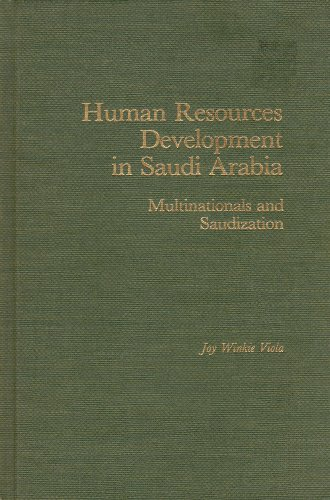 Human resources development in Saudi Arabia: Multinationals: Joy Winkie Viola