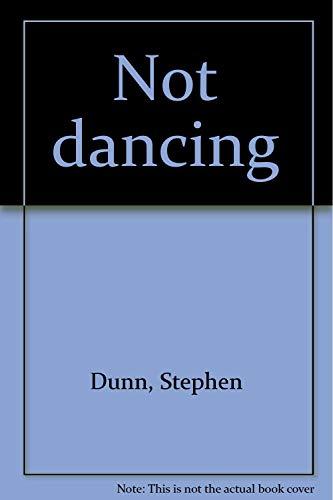 Not dancing: Dunn, Stephen