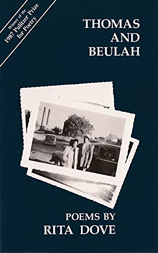 Thomas and Beulah (Carnegie Mellon Poetry Series) (0887480217) by Rita Dove