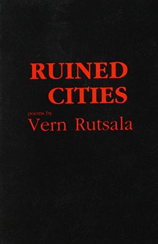 Ruined Cities: Vern Rutsala