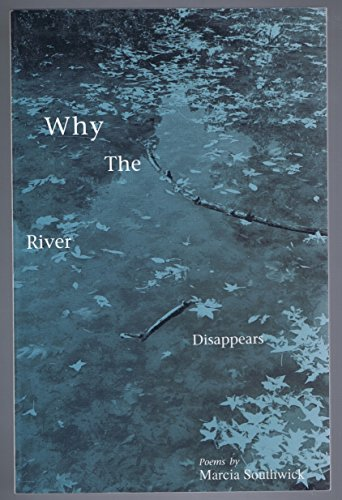 Why the River Disappears (Poetry Series): Southwick, Marcia