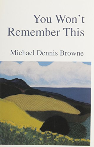 You Won't Remember This: Browne, Michael Dennis