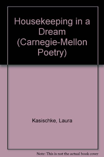 9780887481949: Housekeeping in a Dream (Carnegie-mellon Poetry)